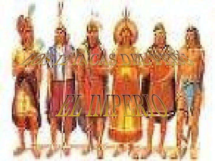 LOS 12 INCAS DEL PERÚ EL IMPERIO