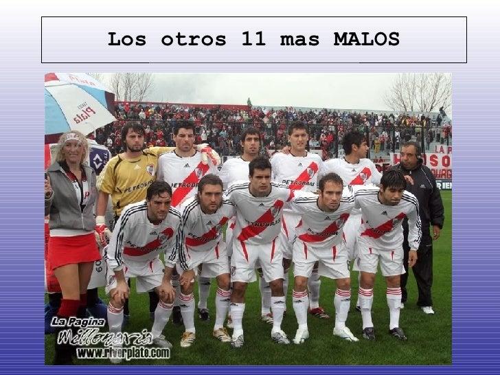 Los otros 11 mas MALOS