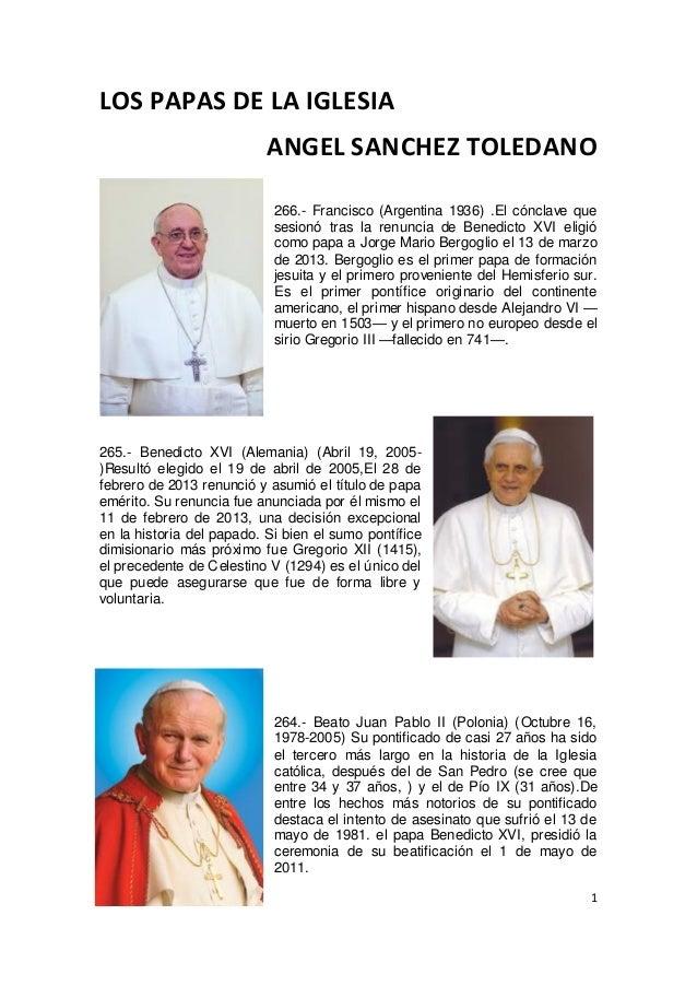 LOS PAPAS DE LA IGLESIA ANGEL SANCHEZ TOLEDANO 266.- Francisco (Argentina 1936) .El cónclave que sesionó tras la renuncia ...