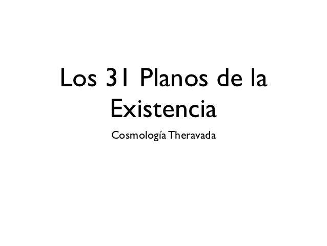 Los 31 Planos de la    Existencia    Cosmología Theravada
