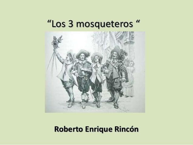 """""""Los 3 mosqueteros """"  Roberto Enrique Rincón"""