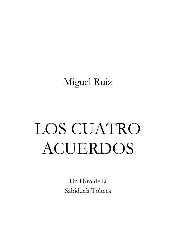 Miguel RuizLOS CUATRO ACUERDOS    Un libro de la  Sabiduría Tolteca