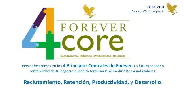 Nos enfocaremos en los 4 Principios Centrales de Forever. La futura solidez y rentabilidad de tu negocio puede determinars...