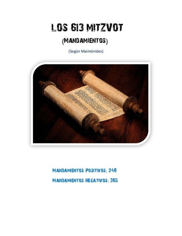 LOS 613 MITZVOT(Mandamientos)(Según Maimónides)Mandamientos Positivos: 248Mandamientos Negativos: 365