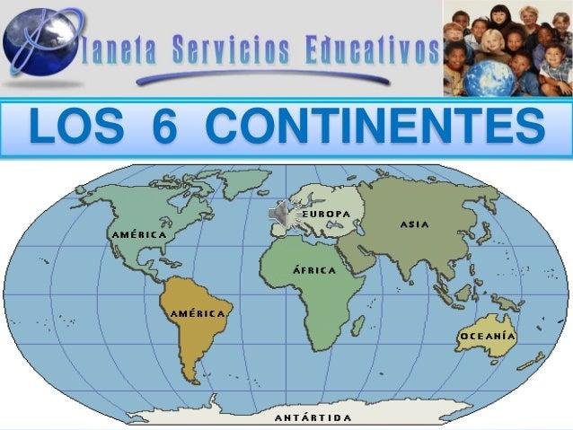 Generalidades De Los Continentes: LOS 6 CONTINENTES