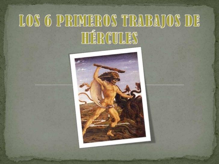 Los 6 primeros trabajos de hércules