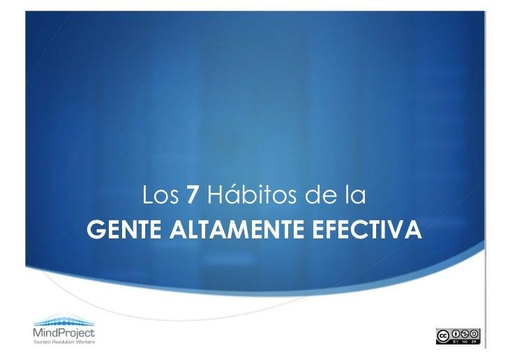 Los 7 Hábitos de laGENTE ALTAMENTE EFECTIVA