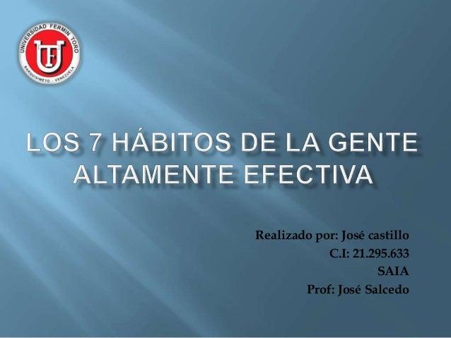 Realizado por: José castillo C.I: 21.295.633 SAIA Prof: José Salcedo