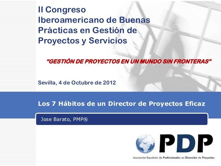 """II CongresoIberoamericano de BuenasPrácticas en Gestión deProyectos y Servicios  """"GESTIÓN DE PROYECTOS EN UN MUNDO SIN FRO..."""
