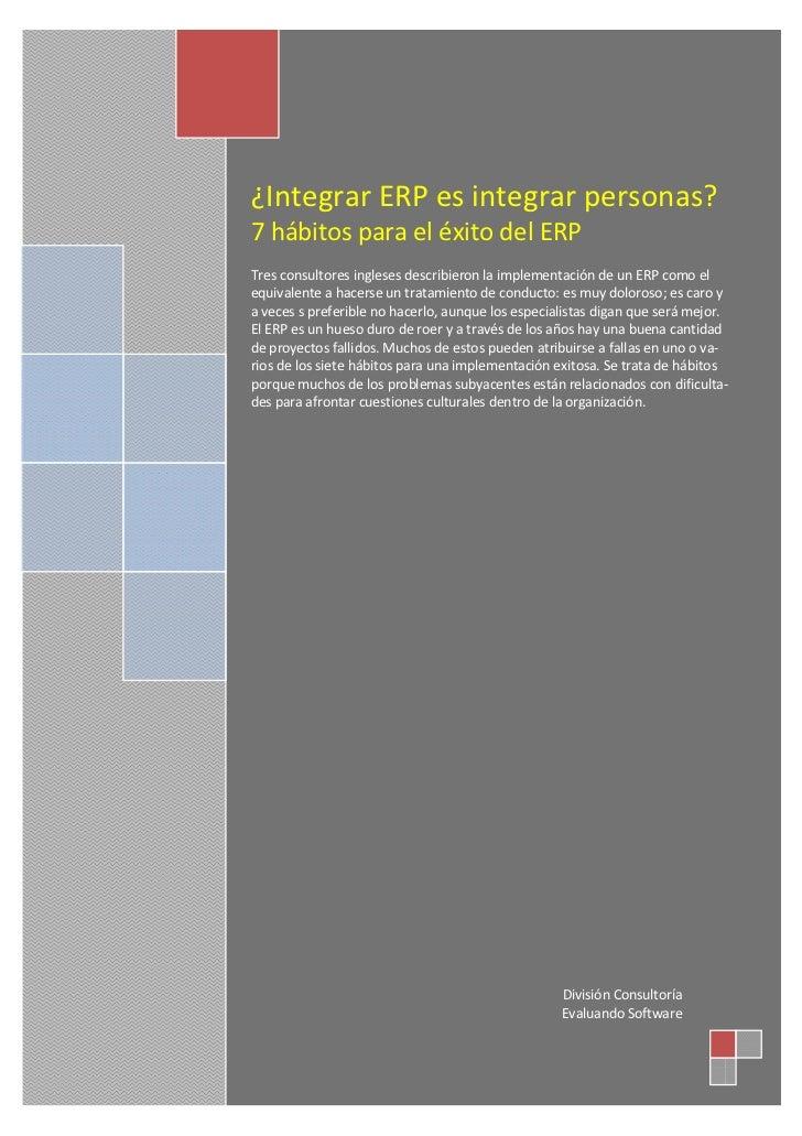 ¿Integrar ERP es integrar personas?7 hábitos para el éxito del ERPTres consultores ingleses describieron la implementación...