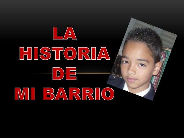 BELEN LAS PLAYAS • MIS ABUELOS FUERON PIONEROS DEL BARRIO BELEN LAS PLAYAS. • LLEGARON EN EL AÑO 1962. • ESTABA HABITADO P...