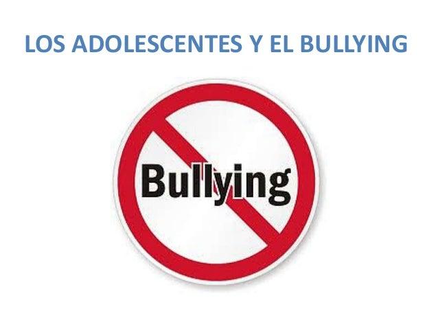 LOS ADOLESCENTES Y EL BULLYING
