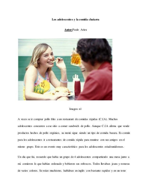 Los adolescentes y la comida chatarra Autor:Paulo Arieu Imagen n1 A veces se ir comprar pollo frito a un restaurant de com...