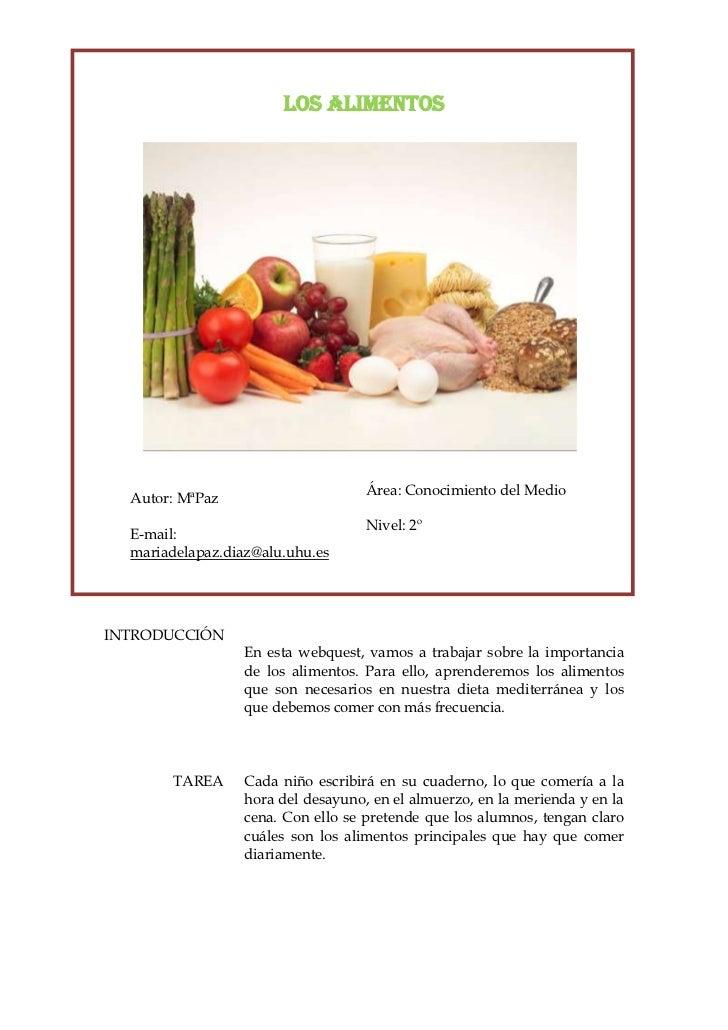 Los alimentos<br />40576597155<br />Autor: MªPazE-mail: mariadelapaz.diaz@alu.uhu.esÁrea: Conocimiento del MedioNivel: 2º<...