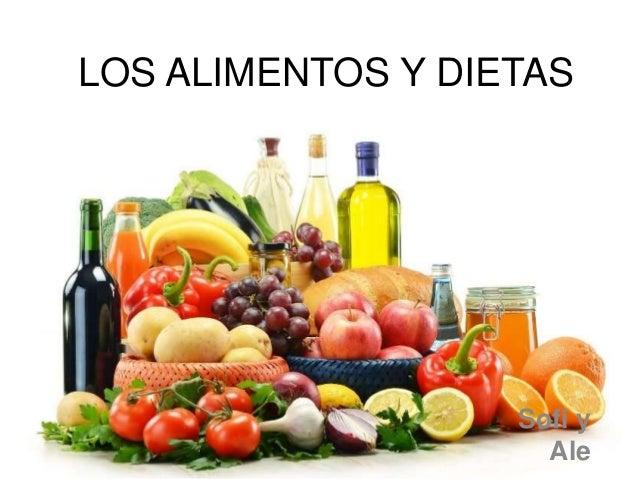 LOS ALIMENTOS Y DIETAS Sofi y Ale