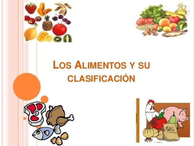 LOS ALIMENTOS Y SU CLASIFICACIÓN
