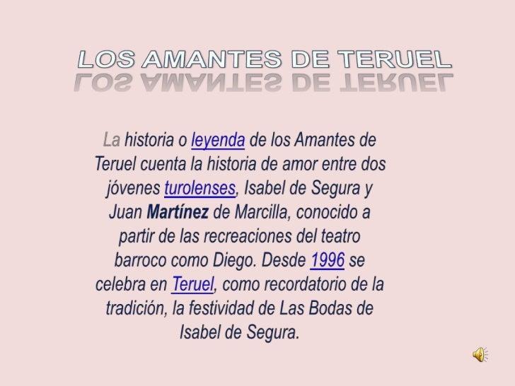 LA LEYENDA• En los primeros años del siglo XIII vivían en la  ciudad de Teruel Juan de Marcilla e Isabel de  Segura, cuya ...