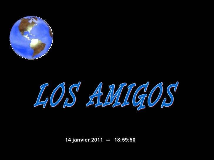 LOS AMIGOS 14 janvier 2011   --  18:59:50