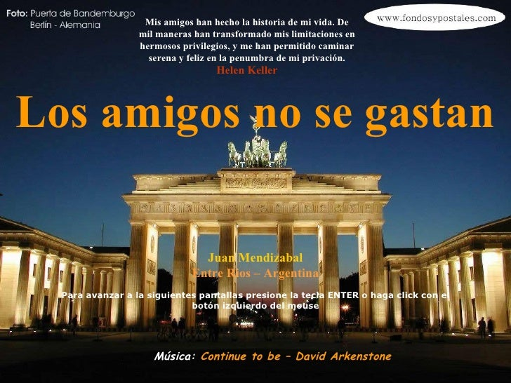 Los amigos no se gastan Juan Mendizabal Entre Rios – Argentina Para avanzar a la siguientes pantallas presione la tecla EN...
