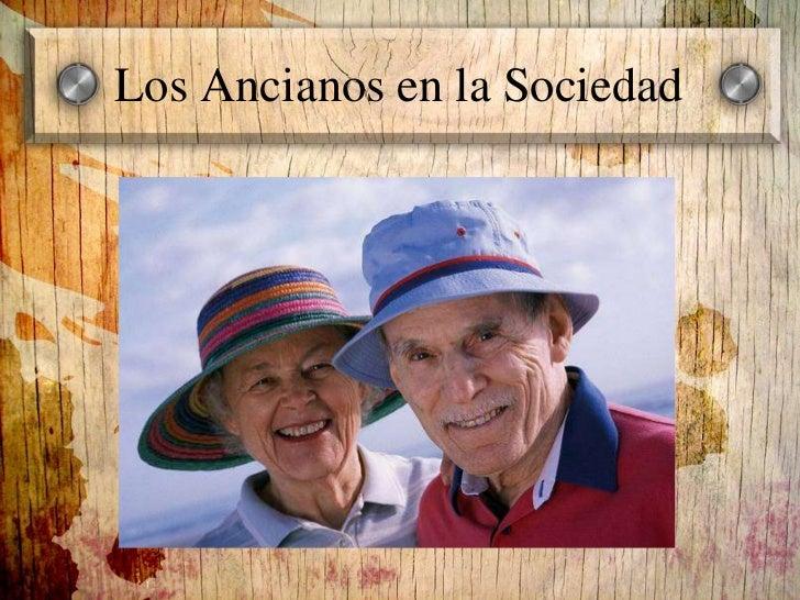 Los Ancianos en la Sociedad