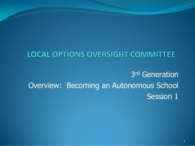3rd Generation Overview: Becoming an Autonomous School Session 1  1
