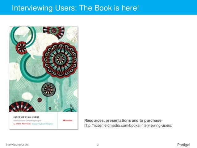 Interviewing Users: Uncovering Compelling Insights Slide 2