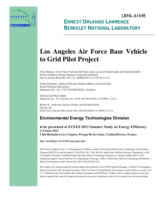 LBNL-6154E  ERNEST ORLANDO LAWRENCE BERKELEY NATIONAL LABORATORY  Los Angeles Air Force Base Vehicle to Grid Pilot Project...