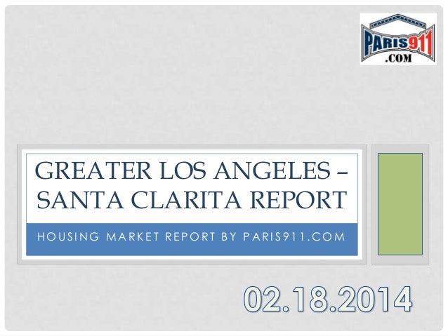 GREATER LOS ANGELES – SANTA CLARITA REPORT HOUSING MARKET REPORT BY PARIS911.COM