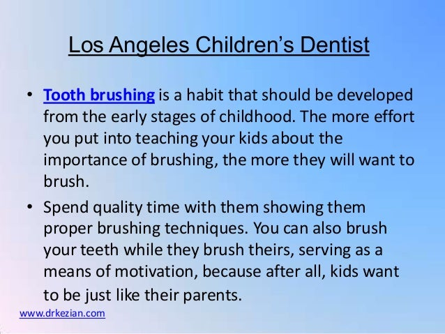 Los Angeles Children's Dentist • Tooth brushing is a habit that should be developed   from the early stages of childhood. ...