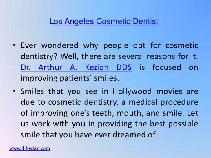 Los Angeles Cosmetic Dentist • Ever wondered why people opt for cosmetic   dentistry? Well, there are several reasons for ...