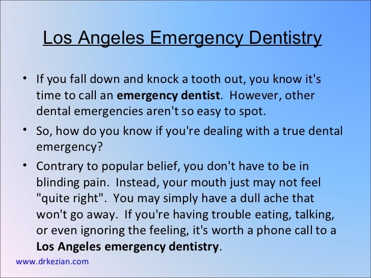 Los Angeles Emergency Dentistry • If you fall down and knock a tooth out, you know its   time to call an emergency dentist...