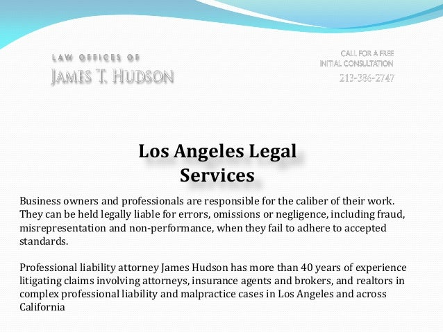 Los Angeles Legal Services Business owners and professionals are responsible for the caliber of their work. They can be he...