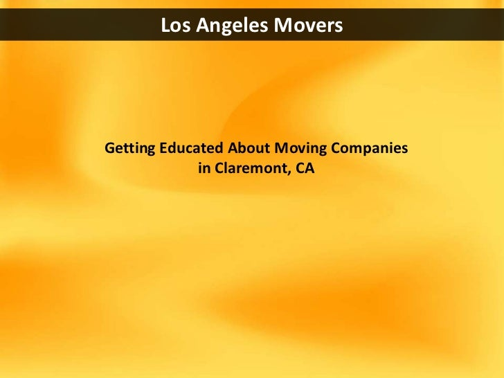 Los Angeles MoversGetting Educated About Moving Companies             in Claremont, CA