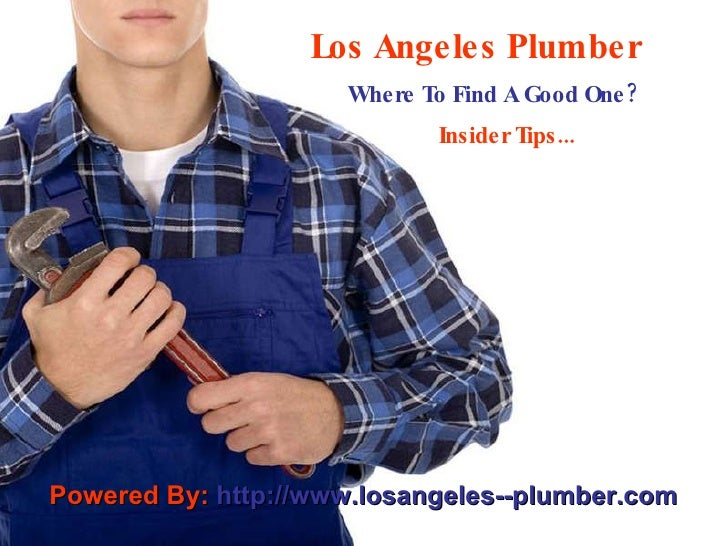 Los Angeles Plumber   Where To Find A Good One? Insider Tips... Powered By:  http://www.losangeles--plumber.com
