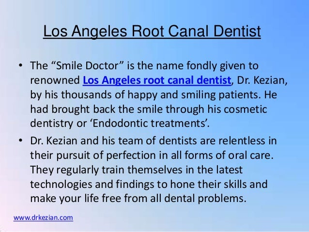 "Los Angeles Root Canal Dentist • The ""Smile Doctor"" is the name fondly given to   renowned Los Angeles root canal dentist,..."