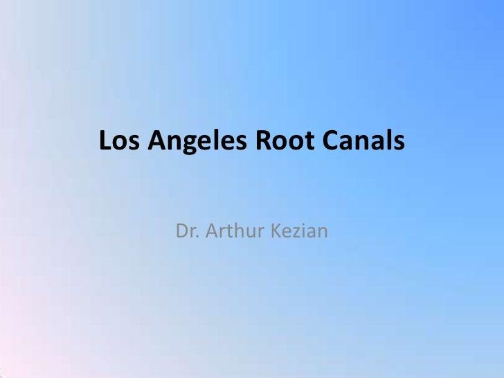 Los Angeles Root Canals<br />Dr. Arthur Kezian<br />