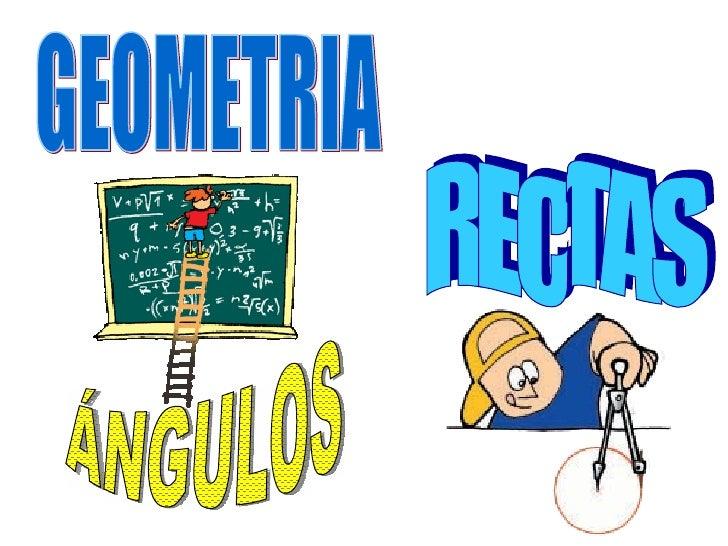 GEOMETRIA RECTAS ÁNGULOS
