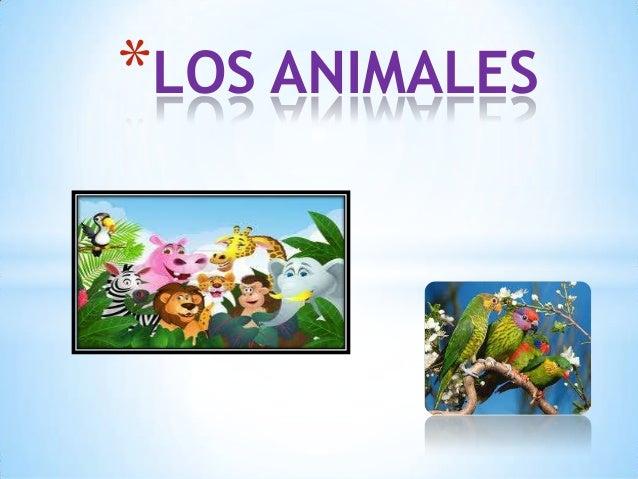 *LOS ANIMALES