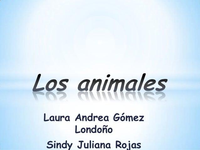 Laura Andrea Gómez Londoño Sindy Juliana Rojas