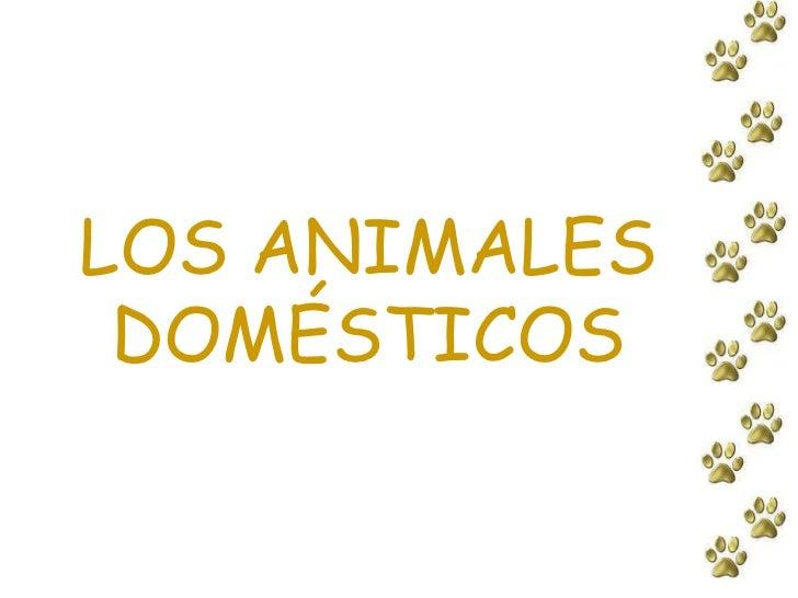 LOS ANIMALES DOMÉSTICOS<br />