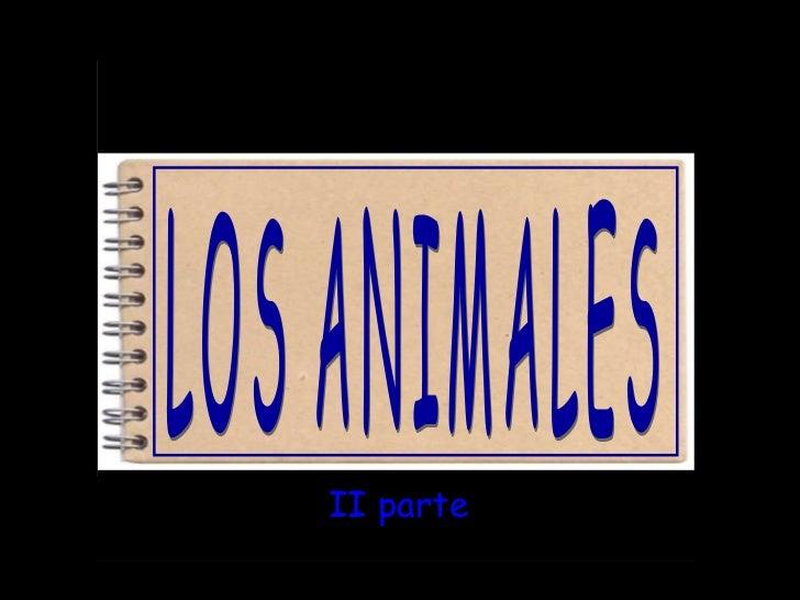 LOS ANIMALES I I  parte