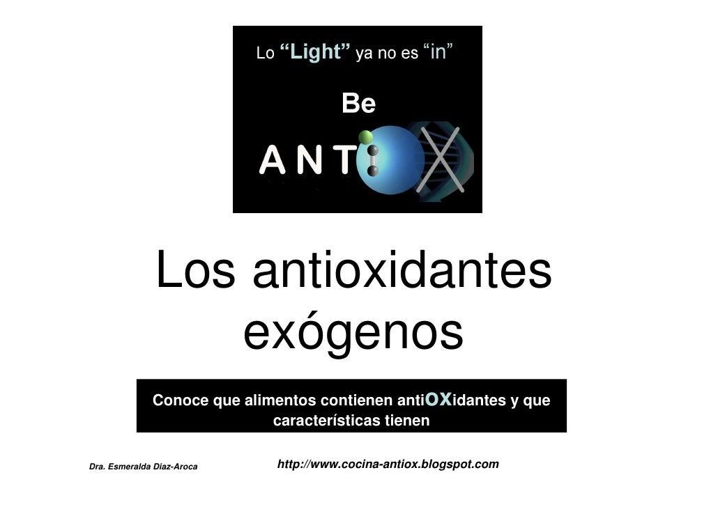 Los antioxidantes                   exógenos               Conoce que alimentos contienen antioxidantes y que             ...