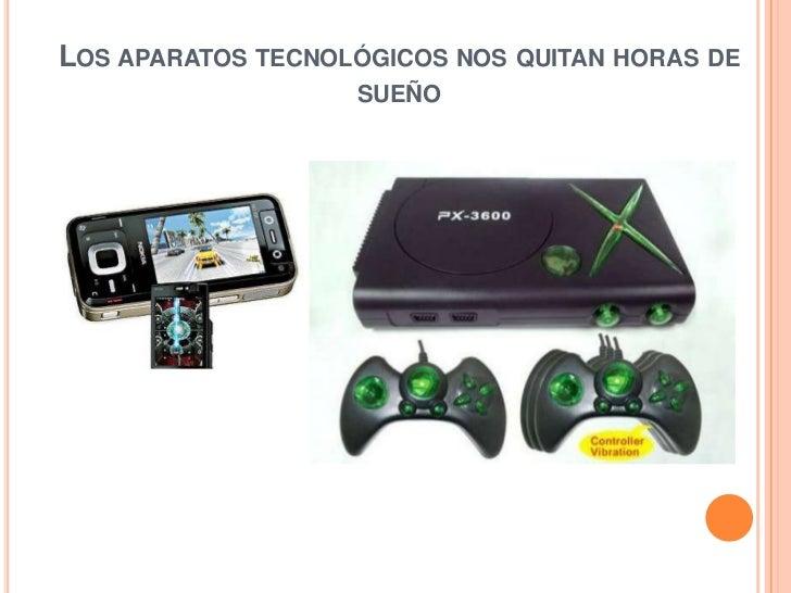 LOS APARATOS TECNOLÓGICOS NOS QUITAN HORAS DE                   SUEÑO