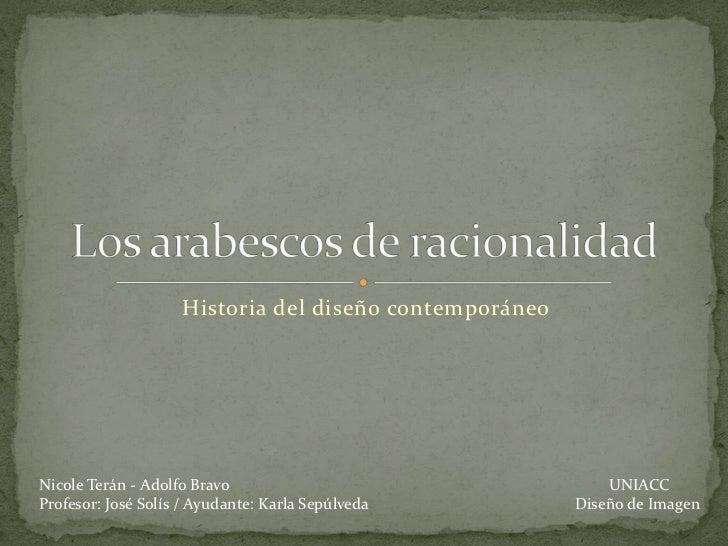Historia del diseño contemporáneoNicole Terán - Adolfo Bravo                                 UNIACCProfesor: José Solís / ...