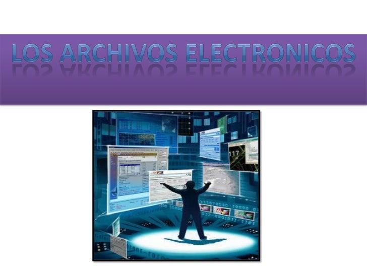 LOS ARCHIVOS ELECTRONICOS<br />
