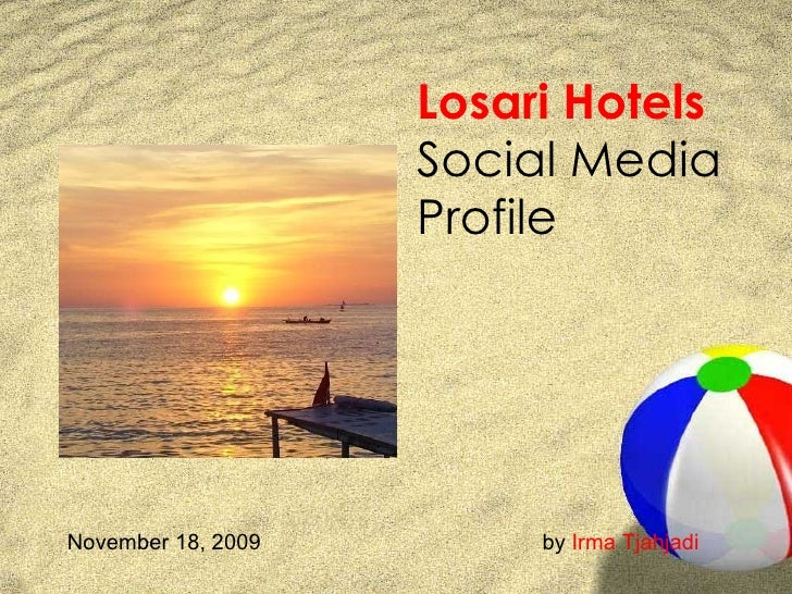 Losari  Hotels   Social Media  Profile November 18, 2009 by  Irma  Tjahjadi