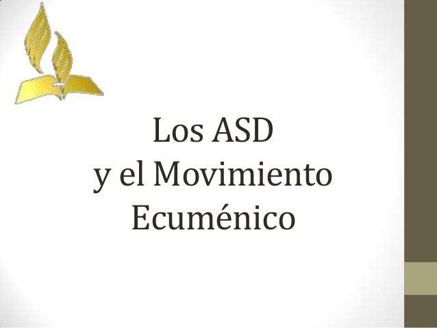 Los ASDy el Movimiento   Ecuménico