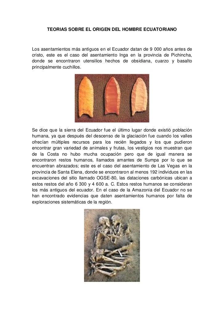TEORIAS SOBRE EL ORIGEN DEL HOMBRE ECUATORIANOLos asentamientos más antiguos en el Ecuador datan de 9 000 años antes decri...