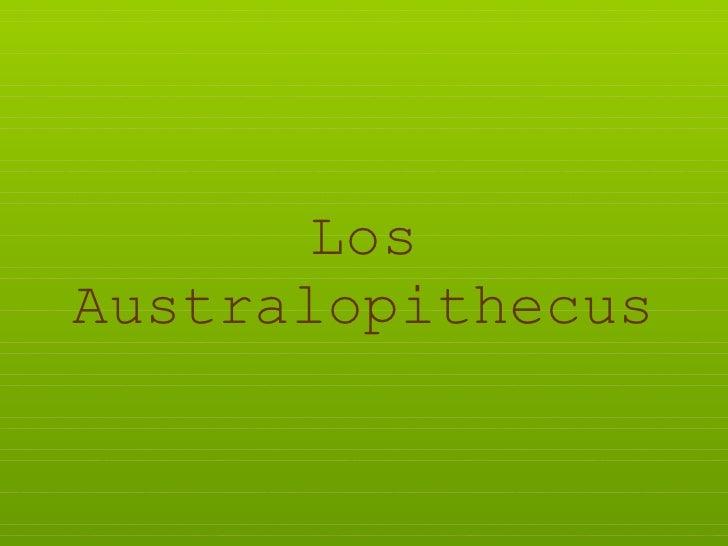 Los Australopithecus