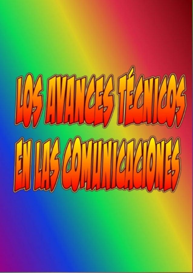 Los avances técnicos en las comunicaciones